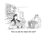 """Let's not spoil this moment with words."" - New Yorker Cartoon Premium Giclee Print by Edward Frascino"