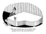 """This next number goes out to all the little people I met on my way back d…"" - New Yorker Cartoon Premium Giclee Print by J.C. Duffy"