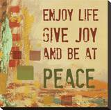 Enjoy Life, Give Joy, and Be at Peace Stretched Canvas Print by Irena Orlov