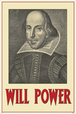 Will Power - William Shakespeare Posters