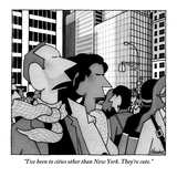 """I've been to cities other than New York. They're cute."" - New Yorker Cartoon Regular Giclee Print by William Haefeli"