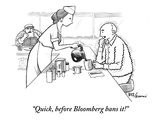 """Quick, before Bloomberg bans it!"" - New Yorker Cartoon Regular Giclee Print by Benjamin Schwartz"