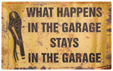 What Happens In the Garage Plechová cedule
