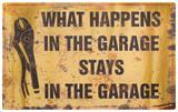 What Happens In the Garage Blechschild