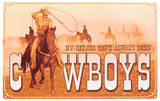 Cowboy Heros Tin Sign