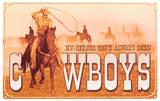 Cowboy Heros Tin Sign