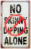 Never Skinny Dip Alone Tin Sign