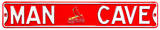 Man Cave St Louis Cardinals Steel Sign Wall Sign