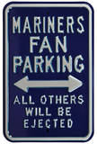 Mariners Ejected Parking Steel Sign Wall Sign