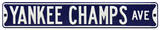 Yankee Champs Ave Steel Sign Wall Sign
