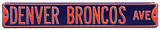 Denver Broncos Ave Steel Sign Wall Sign