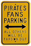 Pirates Thrown Out Parking Steel Sign Wall Sign