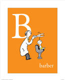 B is for Barber (orange) Posters par Theodor (Dr. Seuss) Geisel