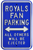 Royals Ejected Parking Steel Sign Wall Sign