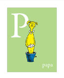 P is for Papa (green) Posters par Theodor (Dr. Seuss) Geisel