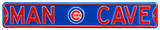 Man Cave Chicago Cubs Steel Sign Wall Sign