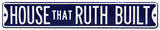 House That Ruth Built Steel Sign Wall Sign