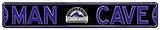 Man Cave Colorado Rockies Steel Sign Wall Sign
