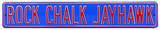 Rock Chalk Jayhawk Steel Sign Wall Sign