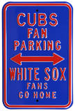 Cubs White Sox Go Home Parking Steel Sign Wall Sign