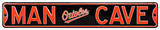 Man Cave Baltimore Orioles Steel Sign Wall Sign