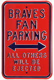 Braves Ejected Parking Steel Sign Wall Sign