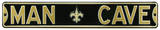 Man Cave New Orleans Saints Steel Sign Wall Sign