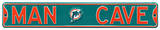 Man Cave Miami Dolphins Steel Sign Wall Sign
