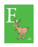 E is for Elk (green) Posters by Theodor (Dr. Seuss) Geisel