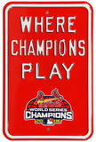 Cardinals Where Champions Play Parking Steel Sign Wall Sign