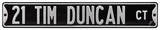 21 Tim Duncan Court Steel Sign Wall Sign