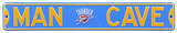 Man Cave OKC Thunder Steel Sign Wall Sign