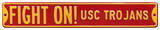 Fight On! USC Trojans Steel Sign Wall Sign