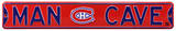 Man Cave Montreal Canadiens Steel Sign Wall Sign