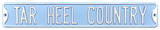 Tar Heel Country Steel Sign Wall Sign