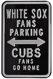 White Sox Cubs Go Home Parking Steel Sign Wall Sign