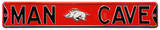 Man Cave Arkansas Razorbacks Steel Sign Wall Sign