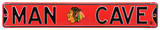 Man Cave Chicago Blackhawks Steel Sign Wall Sign