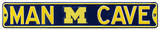 Man Cave Michigan Wolverines Steel Sign Wall Sign