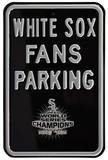 White Sox Fans Parking WS 2005 Steel Sign Wall Sign