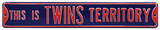 This is Twins Territory Steel Sign Wall Sign