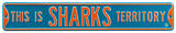 This Is Sharks Territory Steel Sign Wall Sign