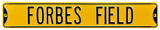 Forbes Field Steel Sign Wall Sign