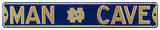 Man Cave Notre Dame Steel Sign Wall Sign