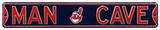 Man Cave Cleveland Indians Steel Sign Wall Sign