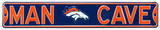 Man Cave Denver Broncos Steel Sign Wall Sign