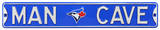 Man Cave Toronto Blue Jays Steel Sign Wall Sign