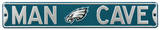 Man Cave Philadelphia Eagles Steel Sign Wall Sign