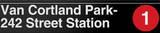Van Cortlandt Park- 242 Street New York/NYC Subway/1 Sign Wall Sign