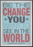 Bądź zmianą, którą pragniesz ujrzeć w świecie, angielski Umocowany wydruk